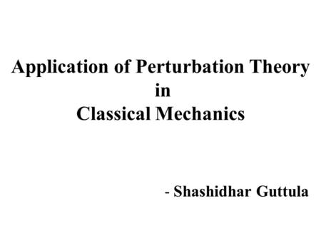 Application of Perturbation Theory in Classical Mechanics