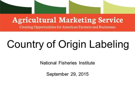 Country of Origin Labeling National Fisheries Institute September 29, 2015.