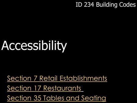 Section 7 Retail Establishments Section 17 Restaurants Section 35 Tables and Seating ID 234 Building Codes Accessibility.