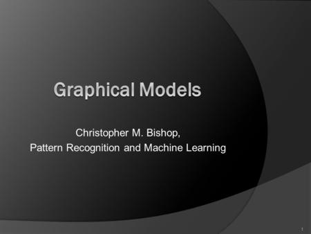 Christopher M. Bishop, Pattern Recognition and Machine Learning 1.