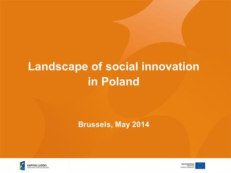 Landscape of social innovation in Poland Brussels, May 2014.