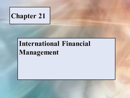 Chapter 21 International Financial Management. McGraw-Hill/Irwin © 2005 The McGraw-Hill Companies, Inc., All Rights Reserved. PPT 21-1 FIGURE 21-1 1 euro.