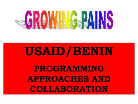 USAID/BENIN PROGRAMMING APPROACHES AND COLLABORATION.