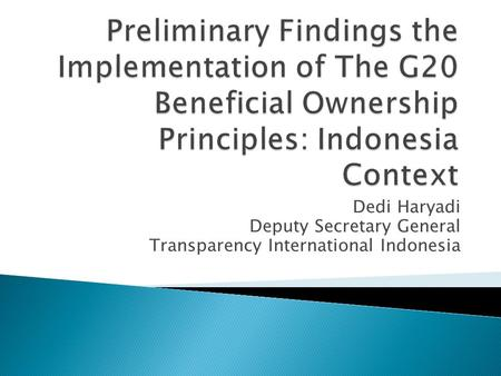 Dedi Haryadi Deputy Secretary General Transparency International Indonesia.