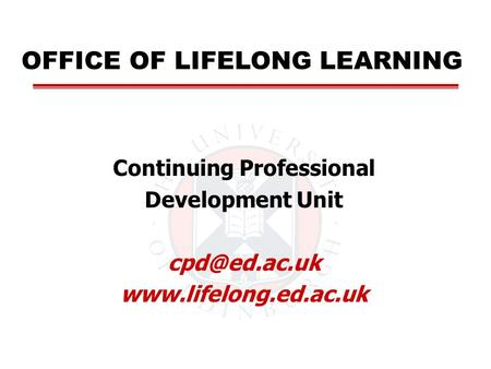 Continuing Professional Development Unit  OFFICE OF LIFELONG LEARNING.