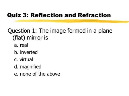 Quiz 3: Reflection and Refraction
