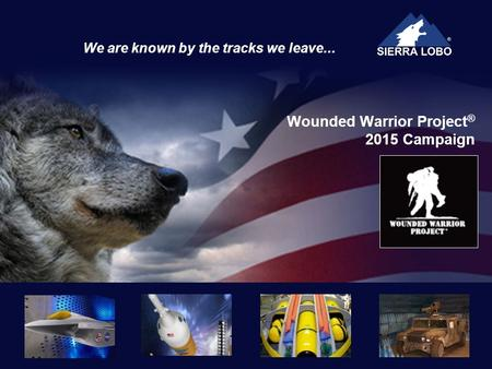 We are known by the tracks we leave... Wounded Warrior Project ® 2015 Campaign.
