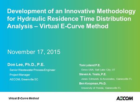 Virtual E-Curve Method Development of an Innovative Methodology for Hydraulic Residence Time Distribution Analysis – Virtual E-Curve Method November 17,