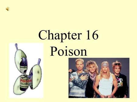 Chapter 16 Poison. How poisons enter the body. 1. Inhalation- breathe in toxic fumes. Examples? 2. Ingestion-swallowing poisonous substances. Examples?