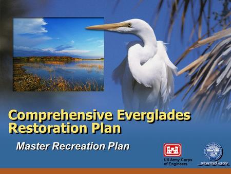 US Army Corps of Engineers Comprehensive Everglades Restoration Plan Master Recreation Plan.