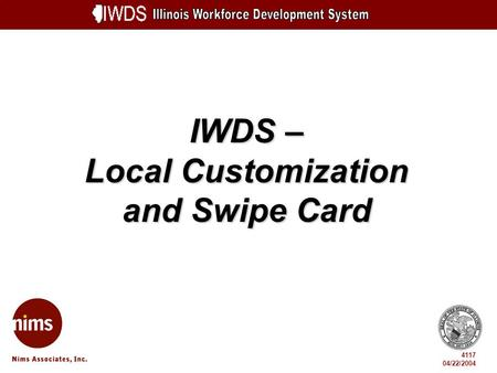IWDS – Local Customization and Swipe Card 4117 04/22/2004.