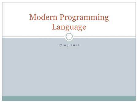 17-04-2012 Modern Programming Language. Web Container & Web Applications Web applications are server side applications The most essential requirement.