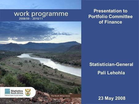 1 In search of relevance Presentation to Portfolio Committee of Finance Statistician-General Pali Lehohla 23 May 2008.