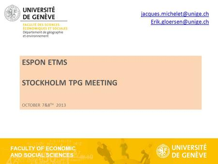 FACULTY OF ECONOMIC AND SOCIAL SCIENCES ESPON ETMS STOCKHOLM TPG MEETING OCTOBER 7&8 TH 2013