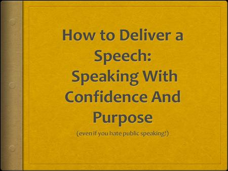 ELEMENT TO A GOOD SPEECH…  ATTITUDE  REHEARSAL  VERBAL EXPRESSION  NONVERBAL EXPRESSION.