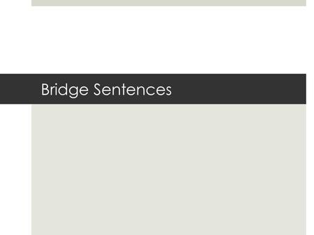 Bridge Sentences.