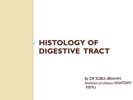 HISTOLOGY OF DIGESTIVE TRACT
