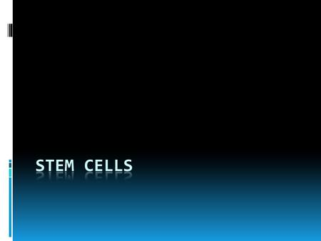 What are stem cells?  The unspecialized cells from which differentiated cells develop are known as stem cells.