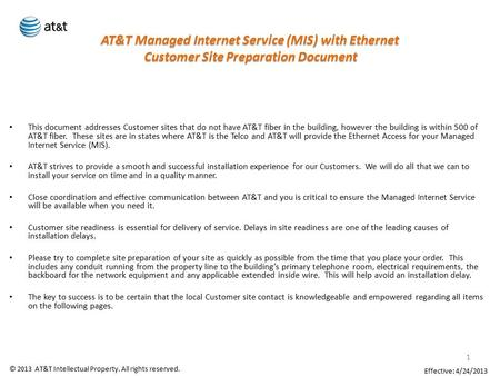 AT&T Managed Internet Service (MIS) with Ethernet Customer Site Preparation Document This document addresses Customer sites that do not have AT&T fiber.