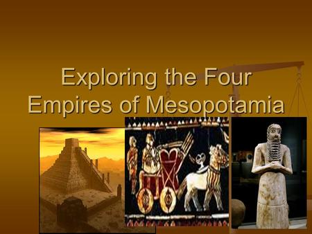 Exploring the Four Empires of Mesopotamia. The Akkadian Empire For 1,500 years, Sumer was a land of independent city-states. For 1,500 years, Sumer was.