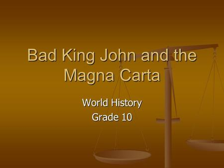 Bad King John and the Magna Carta World History Grade 10.