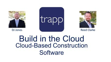 Build in the Cloud Cloud-Based Construction Software DJ JonesReed Clarke.