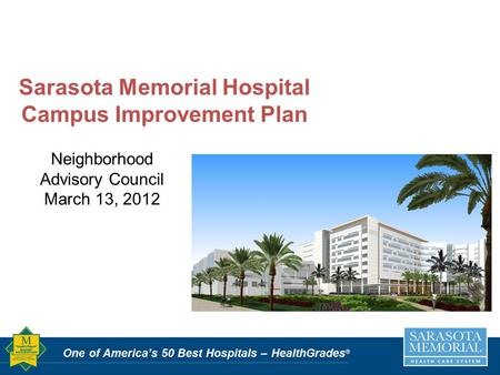Sarasota Memorial Hospital Campus Improvement Plan Neighborhood Advisory Council March 13, 2012.
