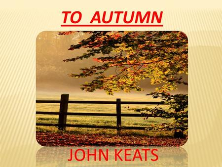 an analysis of ode to autumn by john keats John keats completed to autumn in september 1819 the london firm of  taylor and hessey published the ode in 1820 as part of a collection entitled  lamia,.