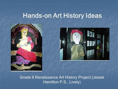 Hands-on Art History Ideas Grade 8 Renaissance Art History Project (Jessie Hamilton P.S., Lively)
