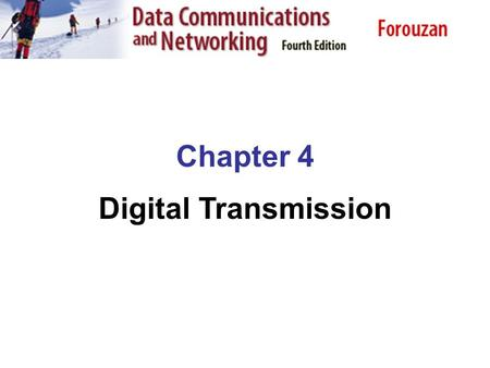 Chapter 4 Digital Transmission. 4.2 Summary Line Coding Line Coding Schemes Block Coding Scrambling Signal Element versus data element Multilevel : 2b1Q.