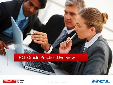 © 2011 HCL – Proprietary & Confidential HCL Oracle Practice Overview.