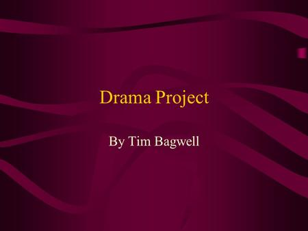 Drama Project By Tim Bagwell. Romeo & Juliet Romeo and Juliet is a tragic play. It tells the story of two young teenagers, who are from two troubled families.