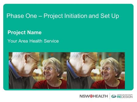 Phase One – Project Initiation and Set Up Project Name Your Area Health Service.