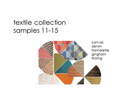 Textile collection samples 11-15 canvas denim flannelette gingham ticking.