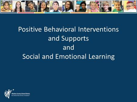 Positive Behavioral Interventions and Supports and Social and Emotional Learning.