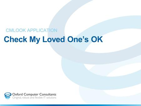 Check My Loved One's OK CMLOOK APPLICATION. User Flow Diagram Natural carer.