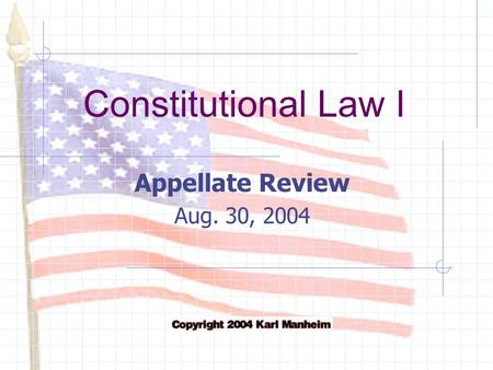Constitutional Law I Appellate Review Aug. 30, 2004.