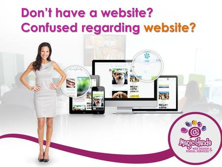 Don't have a website? Confused regarding website?.