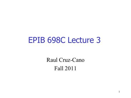 1 EPIB 698C Lecture 3 Raul Cruz-Cano Fall 2011. 2 Creating and Redefining Variables You can create and redefine variables with assignment statements as.