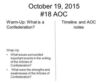 October 19, 2015 #18 AOC Warm-Up: What is a Confederation?