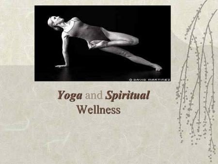 What is Yoga?  Yoga is an ancient philosophy of life as well as a system of exercises that encourage the union of mind, body, and spirit.  Yoga derived.