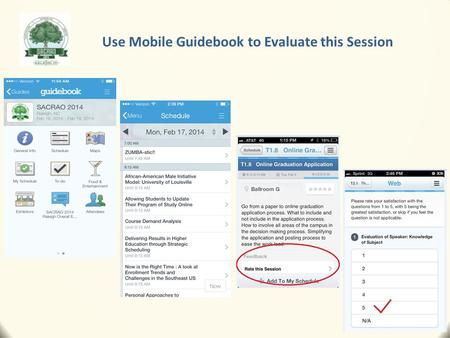 Use Mobile Guidebook to Evaluate this Session. Sallie Marchello SACRAO Past-President.