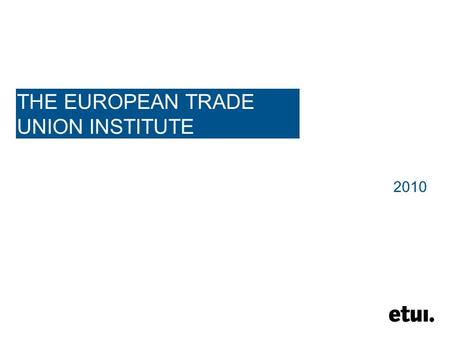 THE EUROPEAN TRADE UNION INSTITUTE 2010. Interpretation ● English 1 ● Deutsch 2 ● Italiano 3 ● Español 4 31/01/20162.