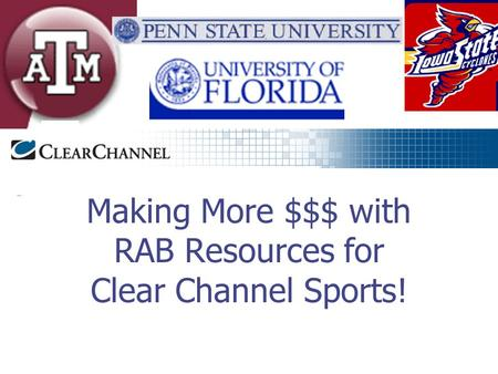 Making More $$$ with RAB Resources for Clear Channel Sports!