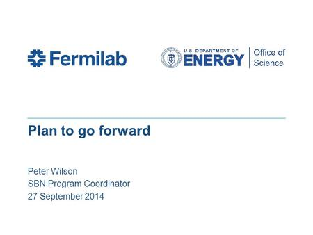 Plan to go forward Peter Wilson SBN Program Coordinator 27 September 2014.
