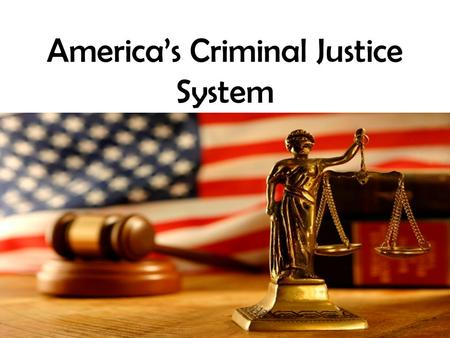"America's Criminal Justice System. Police Do you think they take pride in ""busting"" all crimes? Protect and Serve Dilemma- combat crime vs. protect the."