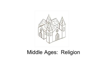 Middle Ages: Religion. The Church in the Middle Ages Super Huge Fact: The Church was the single most powerful organization in western Europe during the.