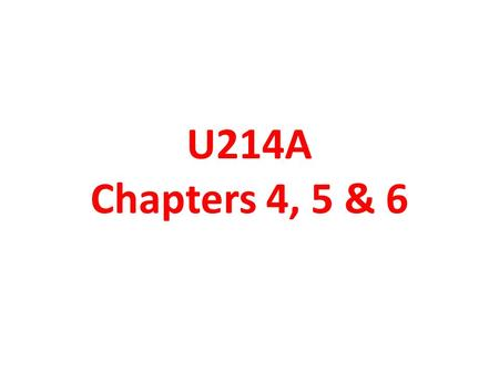 U214A Chapters 4, 5 & 6. Chapter 4: Word Building Words are not the smallest units of a language; they may consist of smaller parts that have a meaning.