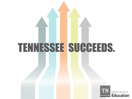 "TENNESSEE SUCCEEDS.. In the spring of 2007, the U.S. Chamber of Commerce released an education report card for all states. Tennessee received an ""F"" in."