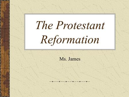 The Protestant Reformation Ms. James. Breakdown of Denominations.